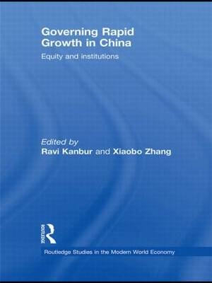 Governing Rapid Growth in China: Equity and Institutions - Routledge Studies in the Modern World Economy (Paperback)
