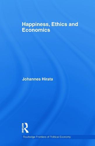 Happiness, Ethics and Economics (Paperback)