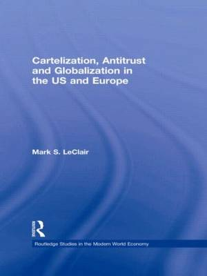 Cartelization, Antitrust and Globalization in the US and Europe (Paperback)