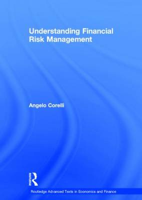 Understanding Financial Risk Management - Routledge Advanced Texts in Economics and Finance (Hardback)