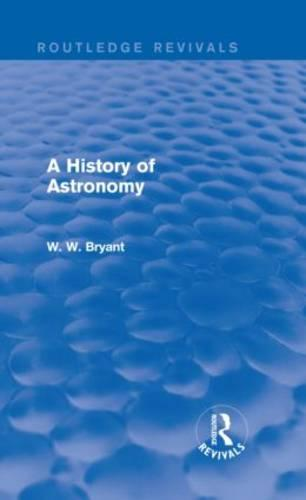 A History of Astronomy - Routledge Revivals (Hardback)