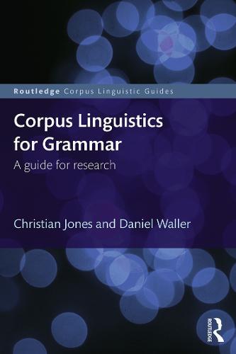 Corpus Linguistics for Grammar: A guide for research - Routledge Corpus Linguistics Guides (Paperback)