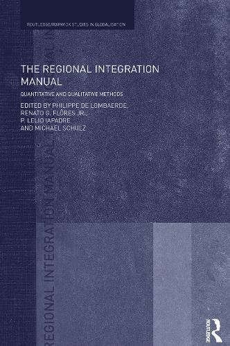 The Regional Integration Manual: Quantitative and Qualitative Methods - Routledge Studies in Globalisation (Paperback)
