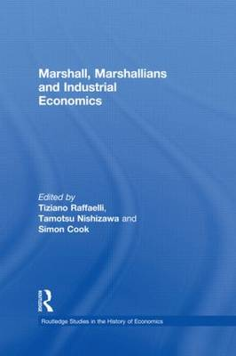 Marshall, Marshallians and Industrial Economics - Routledge Studies in the History of Economics (Paperback)