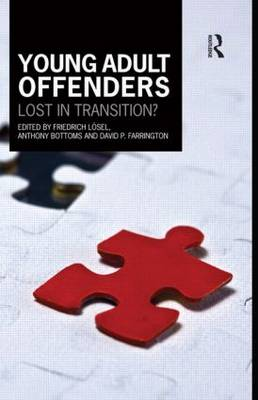 Young Adult Offenders: Lost in Transition? - Cambridge Criminal Justice Series (Paperback)