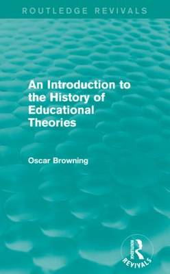 An Introduction to the History of Educational Theories - Routledge Revivals (Paperback)