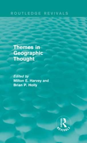Themes in Geographic Thought - Routledge Revivals (Hardback)