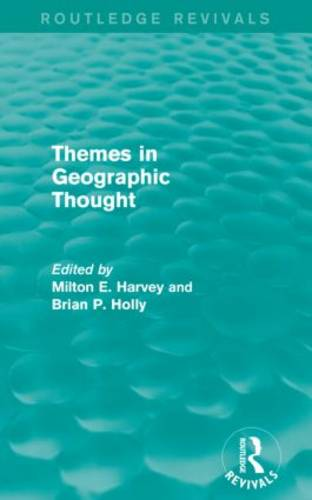 Themes in Geographic Thought - Routledge Revivals (Paperback)