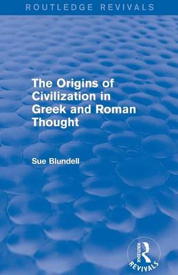 The Origins of Civilization in Greek and Roman Thought - Routledge Revivals (Paperback)