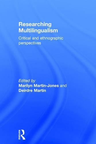 Researching Multilingualism: Critical and ethnographic perspectives (Hardback)