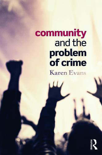 Community and the Problem of Crime (Hardback)