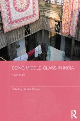 Being Middle-class in India: A Way of Life (Paperback)