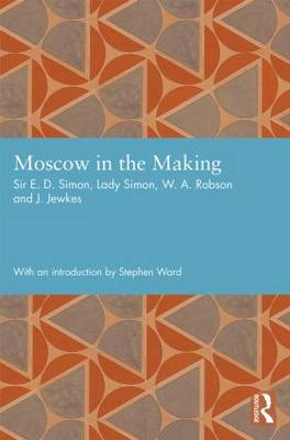 Moscow in the Making - Studies in International Planning History (Hardback)