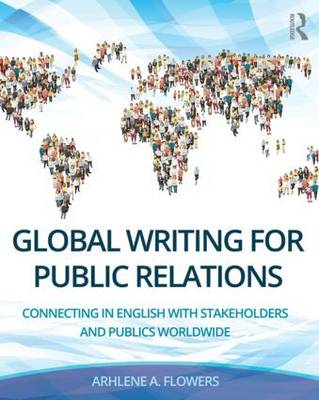 Global Writing for Public Relations: Connecting in English with Stakeholders and Publics Worldwide (Paperback)