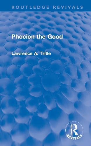 Phocion the Good - Routledge Revivals (Hardback)
