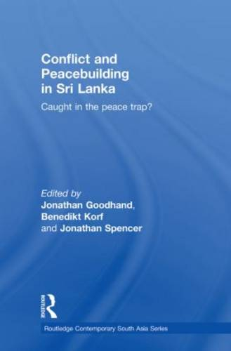 Conflict and Peacebuilding in Sri Lanka: Caught in the Peace Trap? (Paperback)