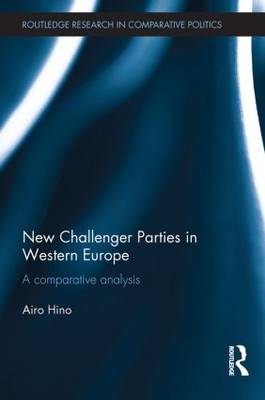 New Challenger Parties in Western Europe: A Comparative Analysis - Routledge Research in Comparative Politics (Paperback)