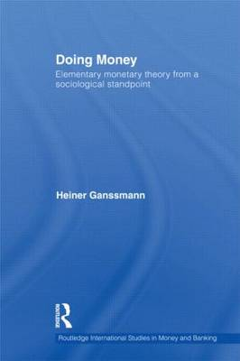 Doing Money: Elementary Monetary Theory from a Sociological Standpoint (Paperback)