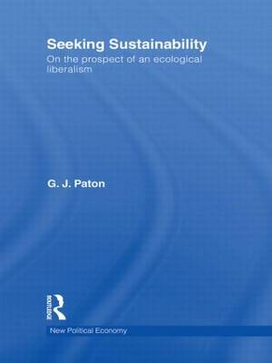 Seeking Sustainability: On the prospect of an ecological liberalism (Paperback)