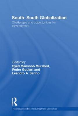 South-South Globalization: Challenges and Opportunities for Development - Routledge Studies in Development Economics 90 (Paperback)