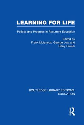 Learning for Life: Politics and Progress in Recurrent Education - Routledge Library Editions: Education (Paperback)