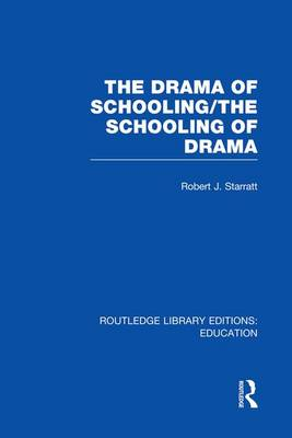 The Drama of Schooling: The Schooling of Drama - Routledge Library Editions: Education (Paperback)