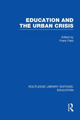 Education and the Urban Crisis - Routledge Library Editions: Education (Paperback)