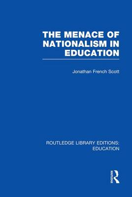 The Menace of Nationalism in Education - Routledge Library Editions: Education (Paperback)