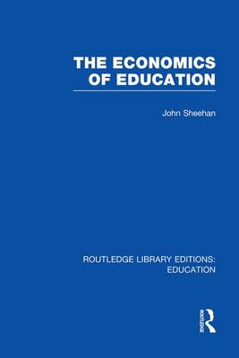 The Economics of Education - Routledge Library Editions: Education (Paperback)