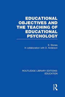 Educational Objectives and the Teaching of Educational Psychology - Routledge Library Editions: Education (Paperback)