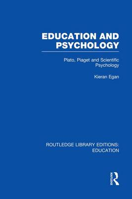 Education and Psychology: Plato, Piaget and Scientific Psychology - Routledge Library Editions: Education (Paperback)