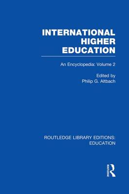 International Higher Education Volume 2: An Encyclopedia - Routledge Library Editions: Education (Paperback)