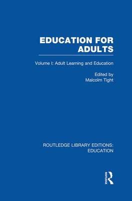 Education for Adults: Volume 1 Adult Learning and Education - Routledge Library Editions: Education (Paperback)