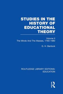 Studies in the History of Educational Theory Vol 2: The Minds and the Masses, 1760-1980 - Routledge Library Editions: Education (Paperback)
