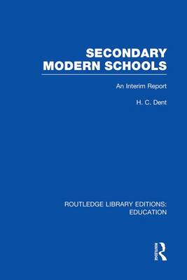 Secondary Modern Schools: An Interim Report - Routledge Library Editions: Education (Paperback)