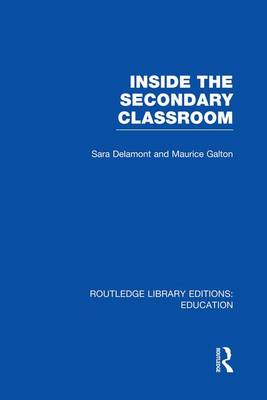 Inside the Secondary Classroom - Routledge Library Editions: Education (Paperback)