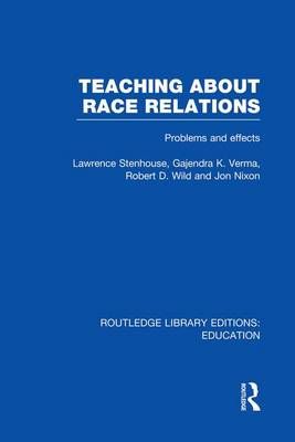 Teaching About Race Relations: Problems and Effects - Routledge Library Editions: Education (Paperback)