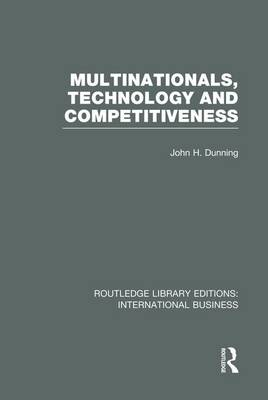 Multinationals, Technology & Competitiveness - Routledge Library Editions: International Business (Paperback)