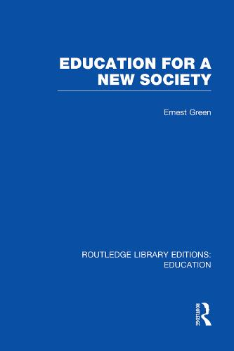 Education For A New Society - Routledge Library Editions: Education (Paperback)