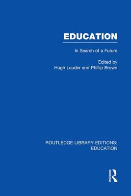 Education: In Search of A Future - Routledge Library Editions: Education (Paperback)