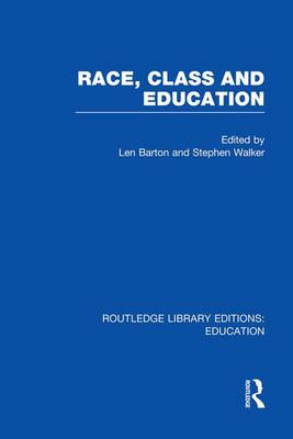 Race, Class and Education - Routledge Library Editions: Education (Paperback)