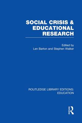 Social Crisis and Educational Research - Routledge Library Editions: Education (Paperback)