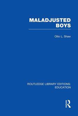 Maladjusted Boys - Routledge Library Editions: Education (Paperback)