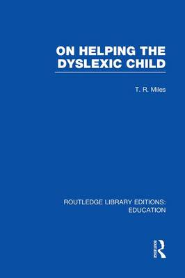 On Helping the Dyslexic Child - Routledge Library Editions: Education (Paperback)