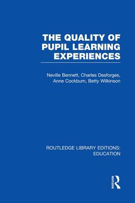 Quality of Pupil Learning Experiences - Routledge Library Editions: Education (Paperback)