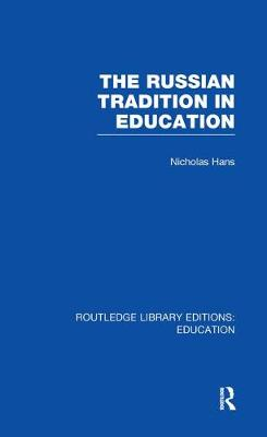 The Russian Tradition in Education - Routledge Library Editions: Education (Paperback)