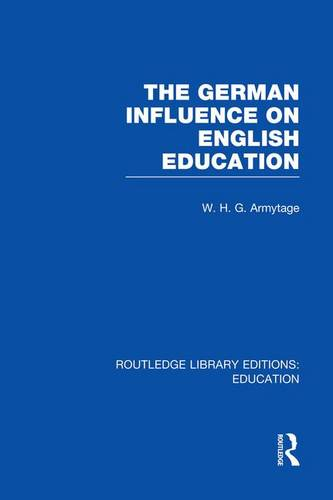 German Influence on English Education - Routledge Library Editions: Education (Paperback)