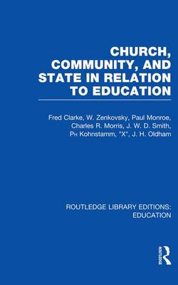 Church, Community and State in Relation to Education: Towards a Theory of School Organization - Routledge Library Editions: Education (Paperback)