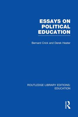 Essays on Political Education - Routledge Library Editions: Education (Paperback)
