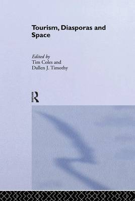 Tourism, Diasporas and Space - Contemporary Geographies of Leisure, Tourism and Mobility (Paperback)